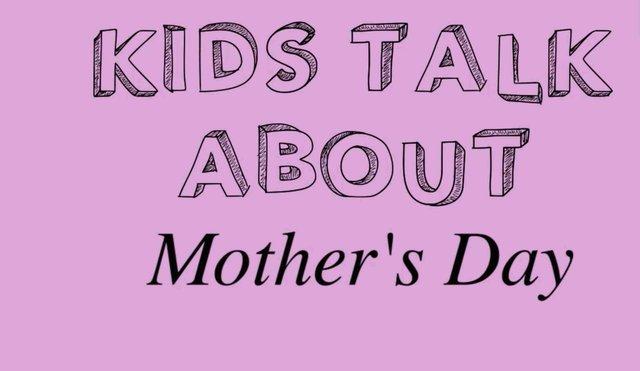 Kids Talk About Mother's Day Teaser.jpg